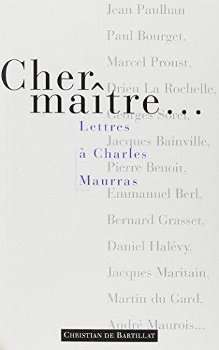 9782841000449: Cher maître : Lettres à Charles Maurras,...