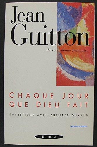 9782841000753: Chaque jour que Dieu fait: Entretiens avec Philippe Guyard (French Edition)