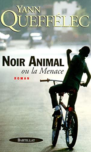 9782841000999: Noir animal ou La menace