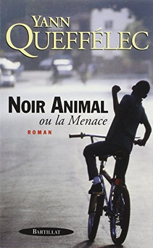 Noir animal, ou, La menace: Roman (French: Queffelec, Yann