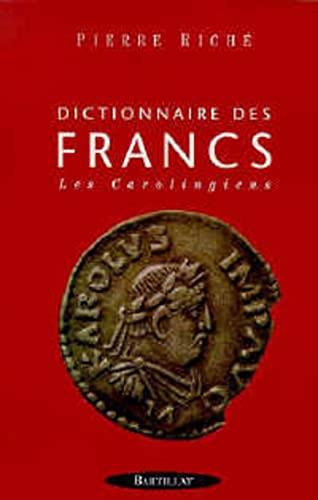 Dictionnaire des Francs - Tome 2: Rich�, Pierre