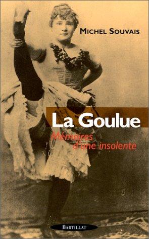 9782841001460: La Goulue: Mémoires d'une insolente (French Edition)