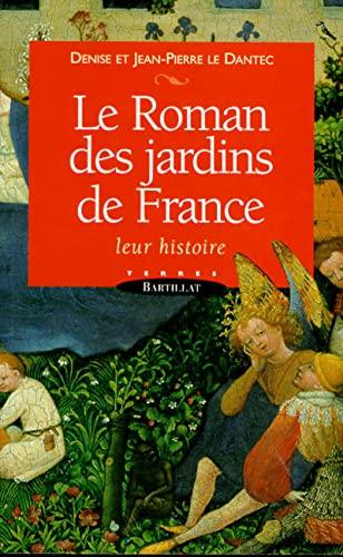 Le Roman des jardins de France. Leur: Denise Le Dantec;