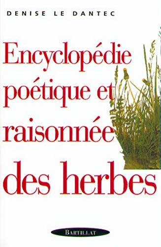 Encyclopedie poetique et raisonnee des herbes (French Edition): Le Dantec, Denise