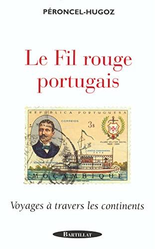 Le fil rouge portugais: Peroncel-Hugoz, Jean-Pierre
