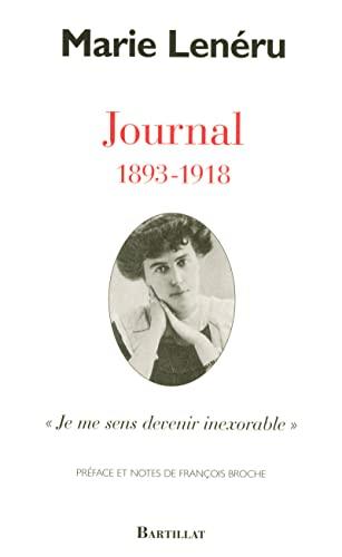 Journal 1893-1978 : Je me sens devenir inexorable: Marie Lenéru