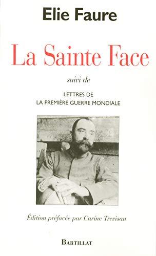 9782841003648: La Sainte Face : Suivi de Lettres de la Première Guerre mondiale