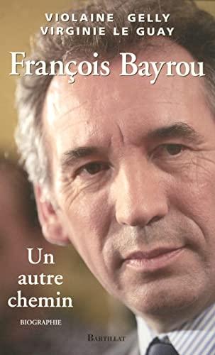 9782841004072: FRANCOIS BAYROU UN AUTRE CHEMIN