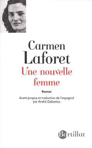 Une nouvelle femme: Carmen Laforet (Auteur), André Gabastou (Traduction)
