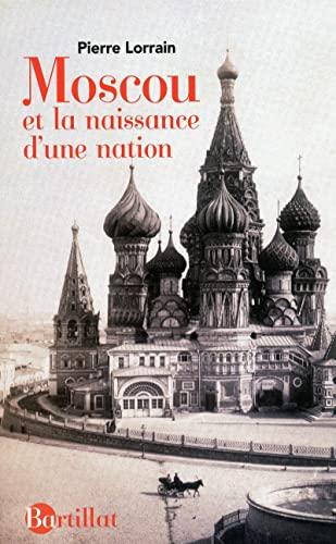 Moscou et la naissance d'une nation: Pierre Lorrain