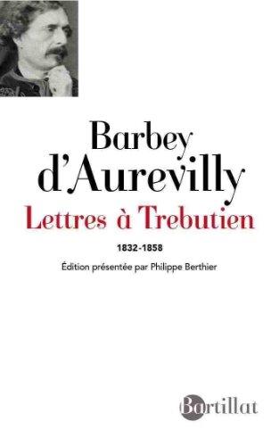 LETTRES A TREBUTIEN [Feb 28, 2013] Barbey d'aurevilly, Jules
