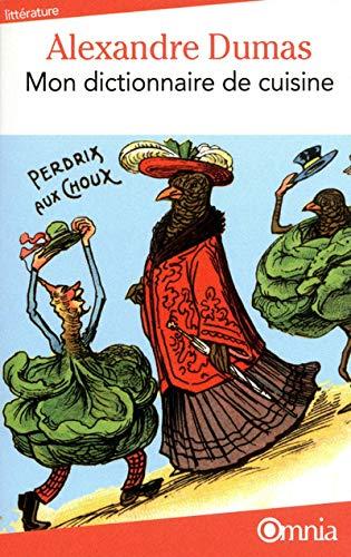 Mon dictionnaire de cuisine de alexandre dumas abebooks - Dictionnaire de cuisine alexandre dumas ...