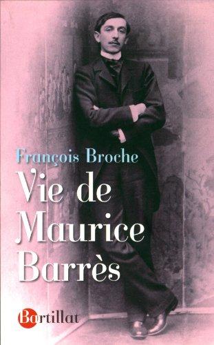 Vie de Maurice Barrès.: BARRES]. BARRES (Maurice)].