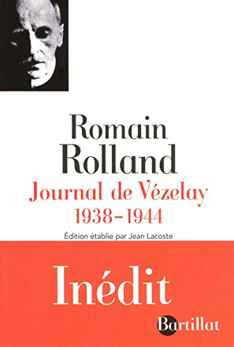 Journal de Vézelay 1938-1944: Romain Rolland