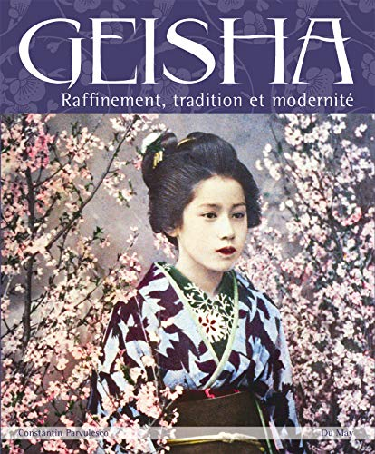 9782841021376: Geisha : Raffinement, tradition et modernit�