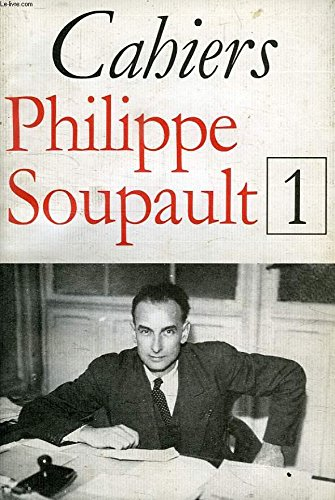 CAHIERS PHILIPPE SOUPAULT/1: COLLECTIF