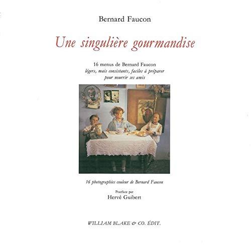UNE SINGULIERE GOURMANDISE: FAUCON