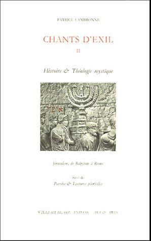 CHANTS D'EXIL II HISTOIRE ET THEOLOGIE MYSTIQUE: CAMBRONNE PATRICE