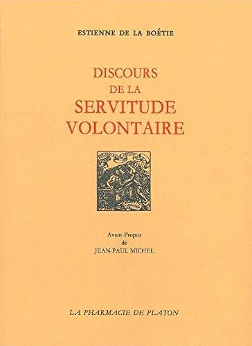 DISCOURS DE LA SERVITUDE VOLONTAIRE: LA BOETIE ESTIENNE D