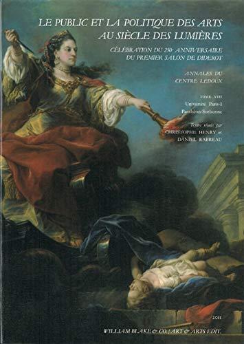 9782841031900: Le public et la politique des arts au siècle des Lumières : Célébration du 250e anniversaire du premier salon de Diderot