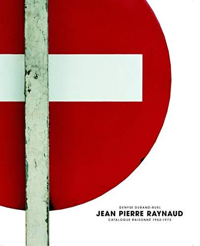 Jean Pierre Raynaud : Catalogue Raisonne 1962-1973,: Denyse Durand-Ruel