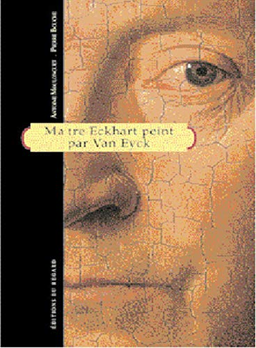 Maître Eckhart peint par Van Eyck: Moulonguet, Antoine
