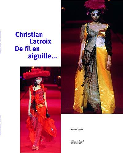 9782841051519: Christian Lacroix : De fil en aiguille...
