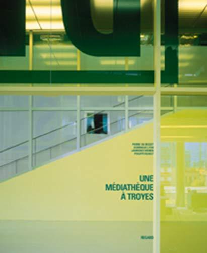 Une médiathèque à Troyes: Dominique Lyon, Lawrence Weiner, Philippe Ruault, ...