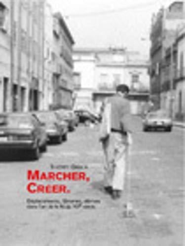 9782841052059: Marcher, Cr�er : D�placements, fl�neries, d�rives dans l'art de la fin du XXe si�cle