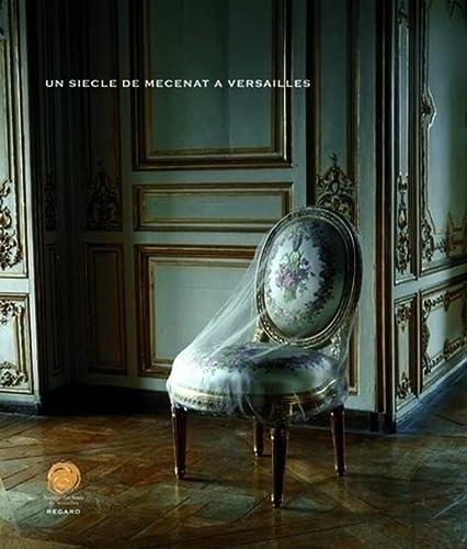 Un siècle de mécénat à Versailles: Elisabeth Nora, Jean-Marie Pérouse ...