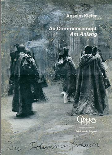 Au commencement : Am Anfang, Edition bilingue: Anselm Kiefer