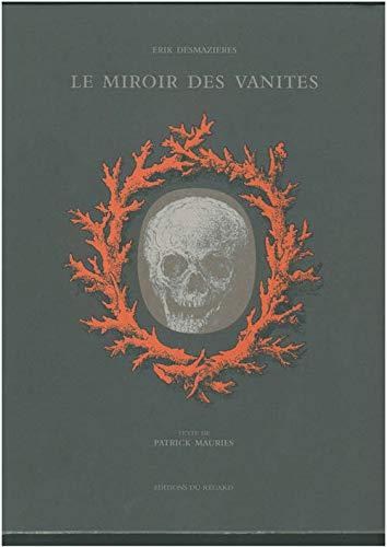 Le miroir des vanités: Erik Desmazières