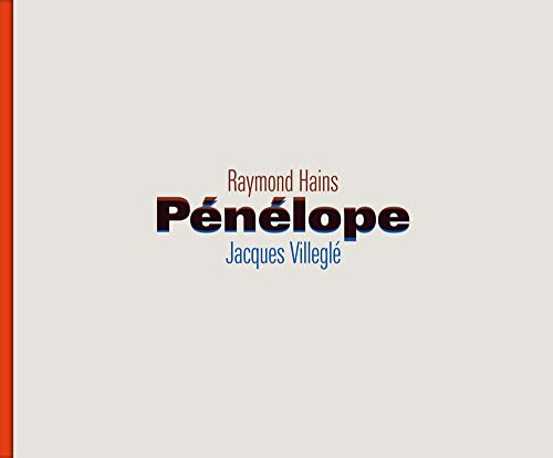 Raymond Hains and Jacques Villegle: Penelope: Villegle, Jacques, Raymond
