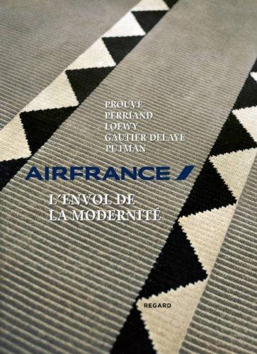 9782841053193: Air France, l'envol de la modernité : de Charlotte Perriand à Andrée Putman