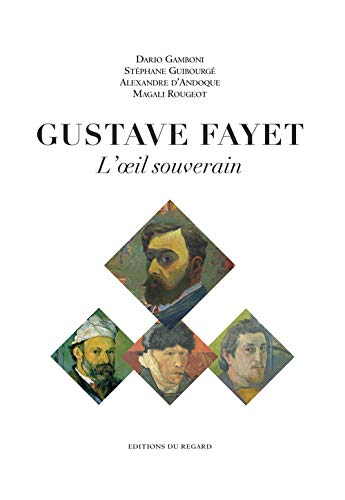 Gustave Fayet: l'oeil souverain: Guibourg�, St�phane