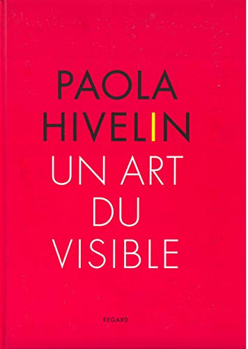 Paola Hivelin : Un art du visible