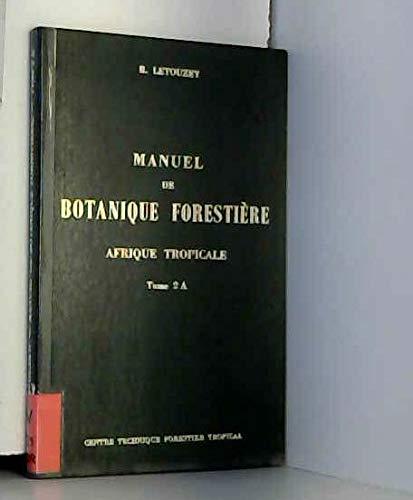 9782841070114: Manuel botanique forestière, Afrique tropicale, tome 2a, familles