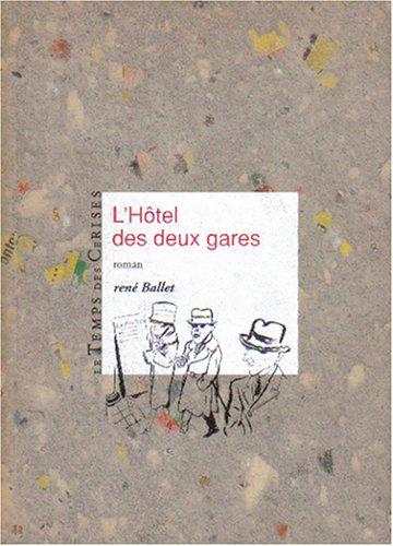 9782841090143: L'hotel des deux gares: Roman (French Edition)