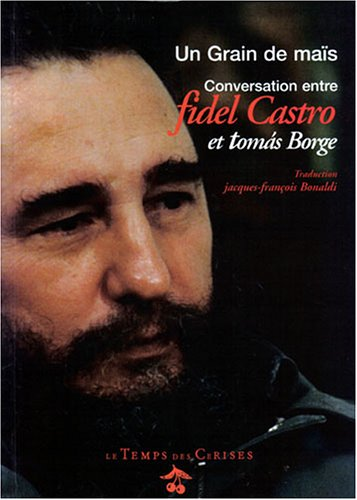 9782841091003: Grain de maïs : Conversation entre Fidel Castro et Tomas Borge
