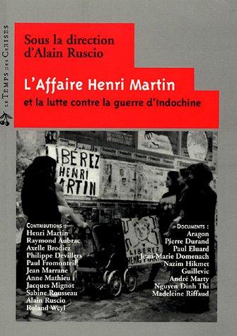 L'Affaire Henri Martin et la lutte contre: Alain Ruscio; Henri