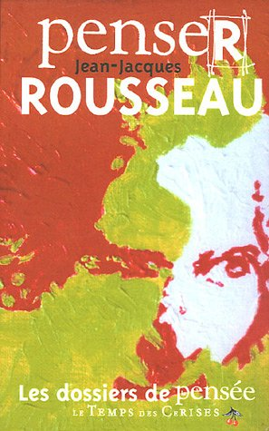 9782841095667: Penser Rousseau (French Edition)