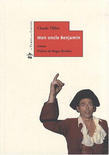 9782841096473: Mon oncle Benjamin (Roman des Libertés)
