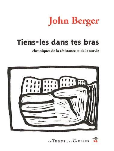 TIENS LES DANS TES BRAS: BERGER JOHN