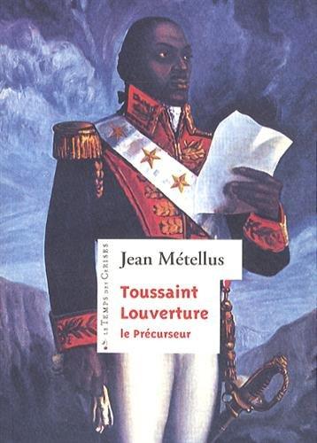 Toussaint Louverture, le précurseur: Métellus, Jean