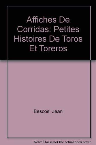 Affiches De Corridas: Petites Histoires De Toros Et Toreros (French Edition): Bescos, Jean
