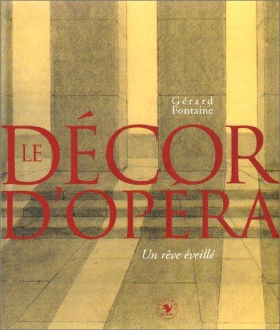 9782841100453: Le décor d'opéra : Un rêve éveillé