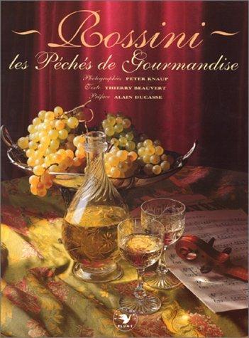 Rossini : Les Péchés de gourmandise: Beauvert, Thierry ; Le Foll, Nathalie ; Amiard, ...