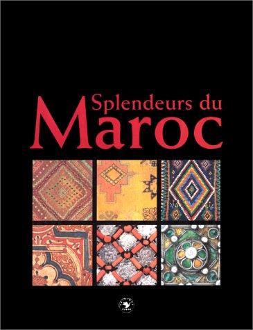 Splendeurs du Maroc GRAMMET, Ivo, Benoit Albinovanus,