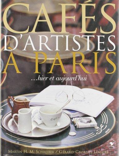 Cafes d'artistes Paris.hier et aujourd'hui: Gerard-Georges Lamaire