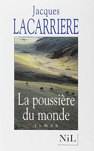 La Poussiere Du Monde: Lacarriere, Jacques